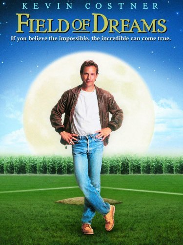 Field of Dreams, Kevin Costner, dream the impossible, baseball, marketing strategy