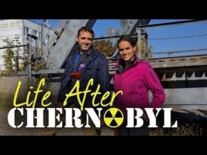 Life After Chernobyl, Chernobyl, Chernobyl documentary, Chernobyl disaster, nuclear fallout, nuclear disaster, USSR, Europe nuclear fallout, risk management