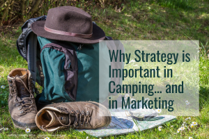 strategy, camping, camping equipment, camping trip, hiking, marketing, marketing strategy, strategic plan