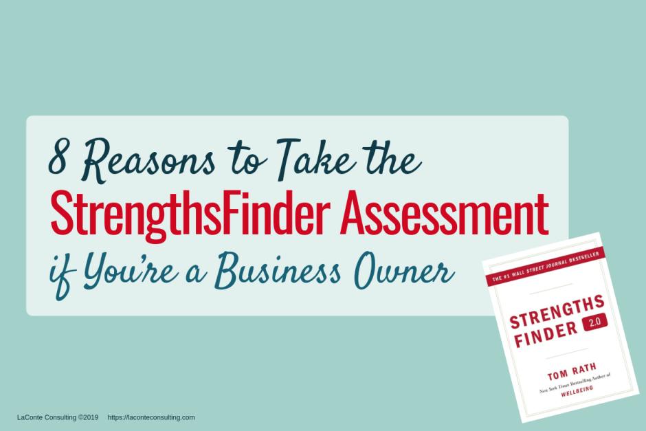 StrengthsFinder, StrengthsFinder Assessment, StrengthsFinder 2.0, Tom Rath, Gallup, business owner, natural strengths, top 5, top 5 strengths