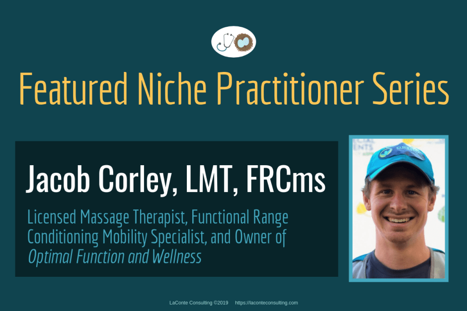 Jacob Corley, Jacob Corley LMT, Jacob Corley LMT FRCms, Licensed Massage Therapist, LMT, Functional Range Conditioning Mobility Specialist, FRCms, Optimal Function and Wellness, Boulder, Boulder Colorado, Practice Niche, niche practitioner, niche marketing