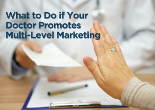 MLM doctor, MLM promotion, physician MLM, healthcare MLM, wellness MLM, Anti-MLM Coalition, The Anti-MLM Coalition, anti-MLM, MLM, multi-level marketing, direct marketing, network marketing, MLM-Free