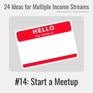 multiple income, multiple income streams, start a meetup, meetup, profit, profit margins, income streams, profit streams, strategic risk, strategic marketing, marketing