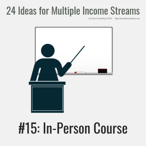 multiple income, multiple income streams, in-person course, training course, profit, profit margins, income streams, profit streams, strategic risk, strategic marketing, marketing