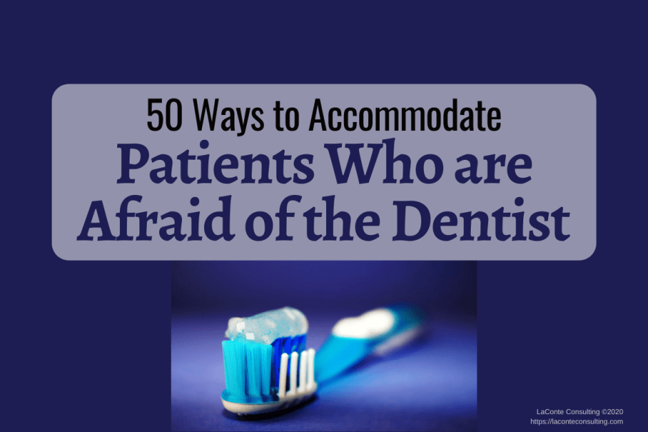 "Blue background with toothbrush and title ""50 Ways to Accommodate Patients Who are Afraid of the Dentist"""