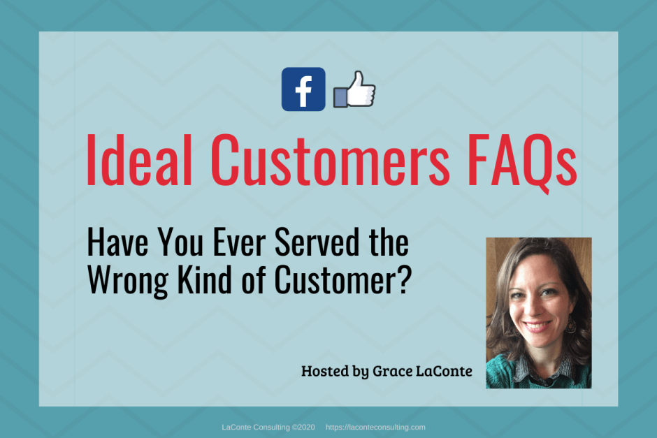 "Blue background with title ""Ideal Customers FAQs: The Wrong Kind of Customer"""