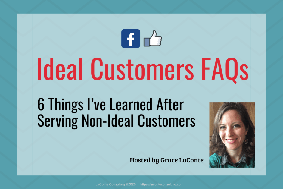 "Blue background with title ""Ideal Customers FAQs: 6 Things I've Learned"""