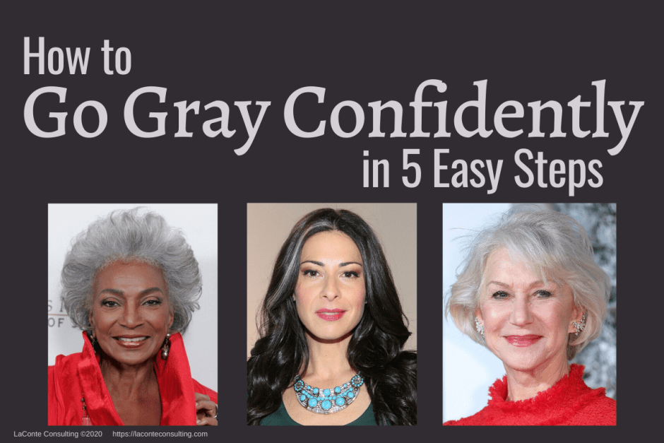 "Blog image ""How to Go Gray Confidently in 5 Easy Steps"" with photos of Nichelle Nichols, Stacy London, Helen Mirren"
