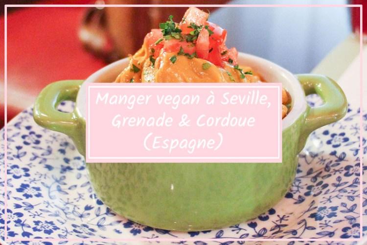 manger vegan a seville grenade cordoue espagne andalousie