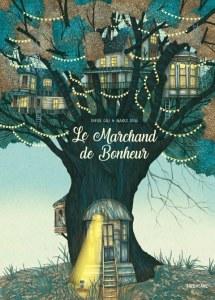 Le marchand de bonheur, Davide Cali et Marco Somà – Editions Sarbacane