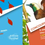 La nature nous émerveille ! Un concours de dessin organisé par les éditions du Ricochet