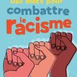Nouvelle édition – Des mots pour combattre le racisme, de Jessie Magana et Alexandre Messager