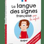 La langue des signes pour tous ! Des livres pour apprendre avec les enfants
