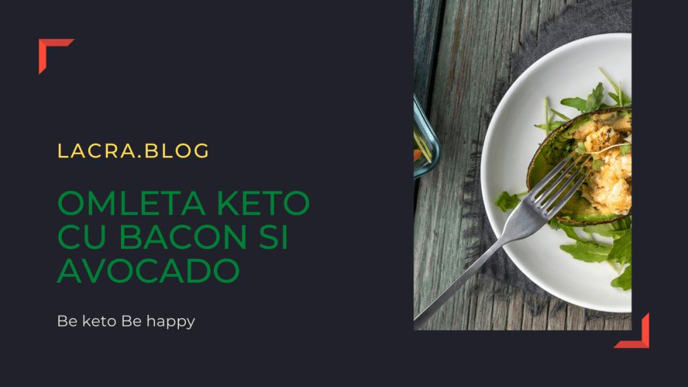 Omleta keto cu bacon si avocado