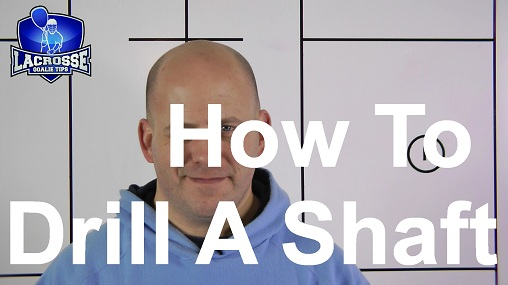 How To Drill a Lacrosse Shaft