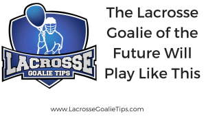 The Lacrosse Goalie Of The Future Will Play Like This