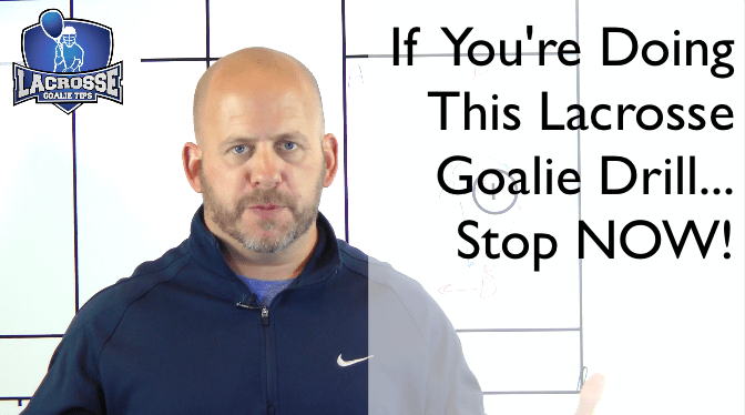 If You're Doing This Lacrosse Goalie Drill Stop NOW!
