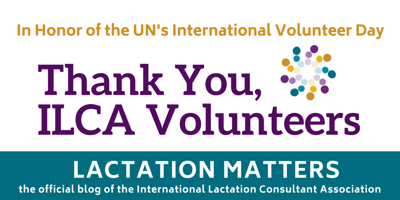 Thank you ilca volunteers lactation matters at the international lactation consultant association ilca we are deeply appreciative of our volunteers the countless hours energy 1betcityfo Choice Image