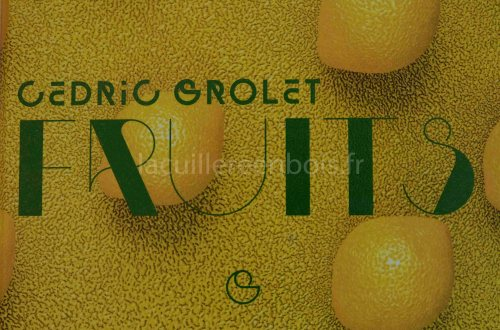 Fruits de Cédric Grolet, critique