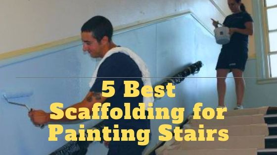 Scaffolding for Painting Stairs