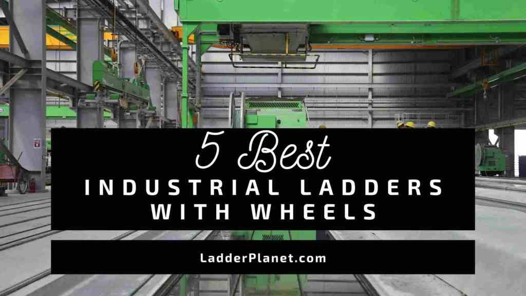 Industrial Ladder With Wheels