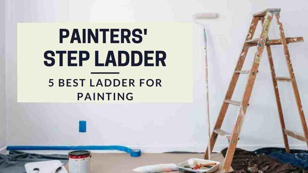 Painters' Step Ladders