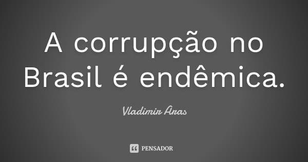 vladimir_aras_a_corrupcao_no_brasil_e_endemica_lrdm9r7