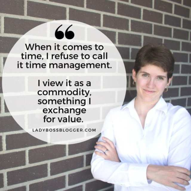 "Female entrepreneur lady boss blogger Kimberly Burge graphic designer ""When it comes to time, I refuse to call it time management. I view it as a commodity, something I exchange for value."""