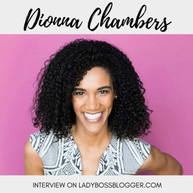Female entrepreneur lady boss blogger Interview Dionna Chambers