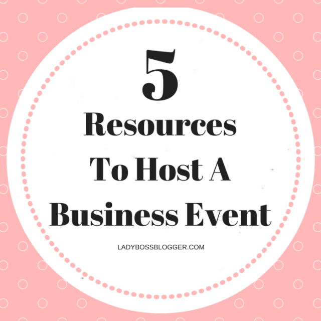 Entrepreneurial resources on ladybossblogger business event planning