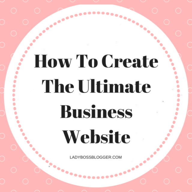 Entrepreneurial resources by female entrepreneurs on ladybossblogger How To Create The Ultimate Business Website