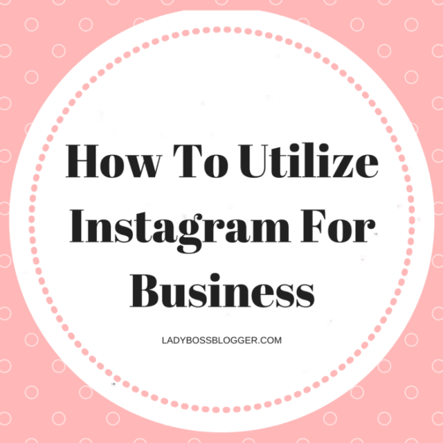 Entrepreneurial resources by female entrepreneurs on ladybossblogger How To Utilize Instagram For Business
