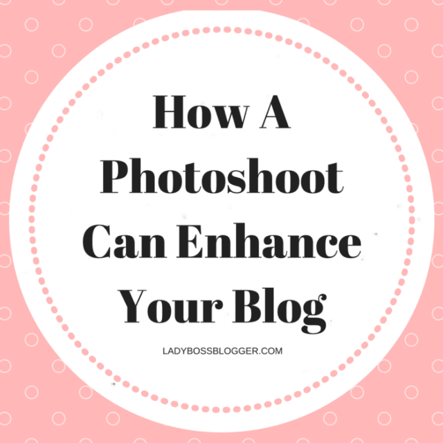 Entrepreneurial resources by female entrepreneurs on ladybossblogger How A Photoshoot Can Enhance Your Blog