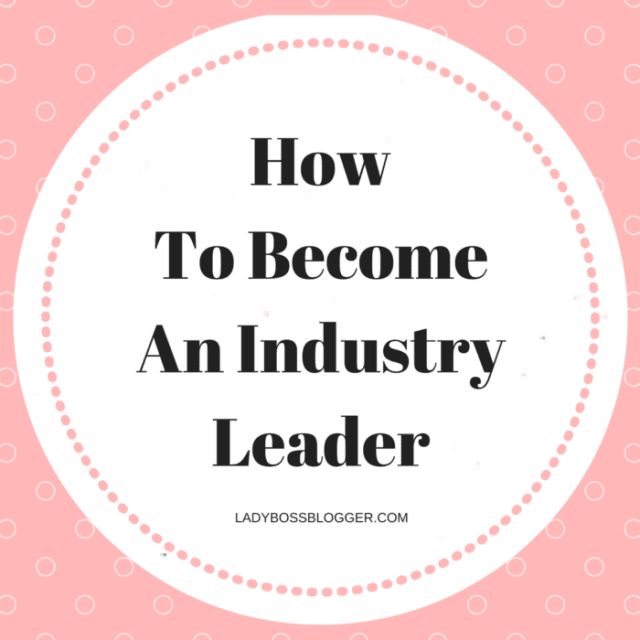 Entrepreneurial resources by female entrepreneurs on ladybossblogger How To Become An Industry Leader