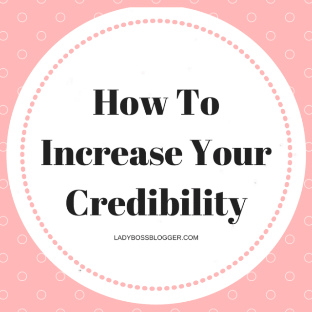 Entrepreneurial resources by female entrepreneurs on ladybossblogger How To Increase Your Credibility