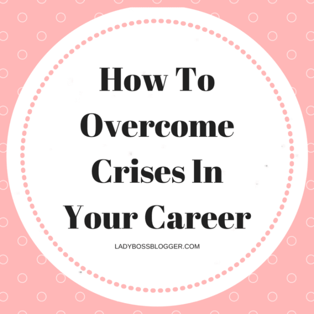 Entrepreneurial resources by female entrepreneurs on ladybossblogger How To Overcome Crises In Your Career