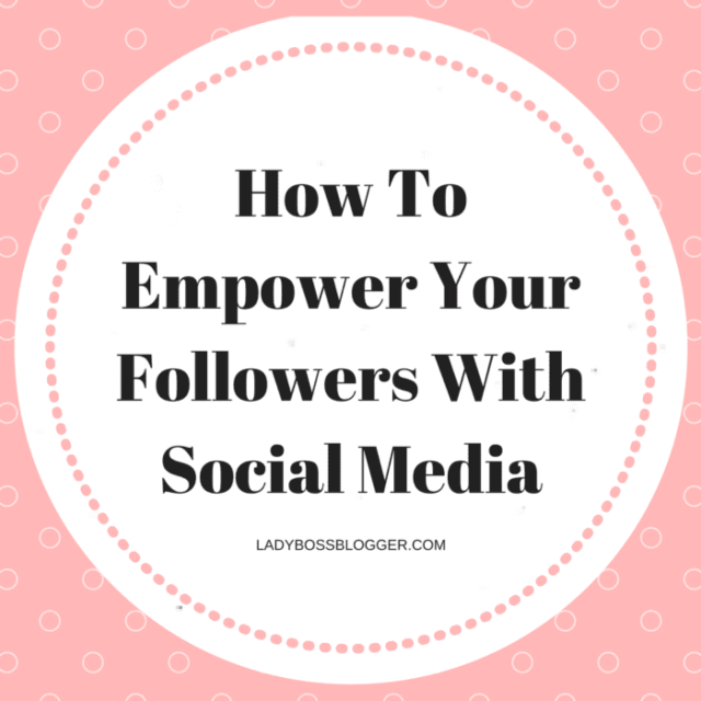 Entrepreneurial resources by female entrepreneurs written by Allison Mattson How To Empower Your Followers With Social Media