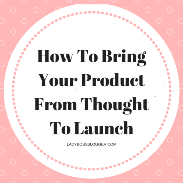 Entrepreneurial resources by female entrepreneurs written by Ann Foley How To Bring Your Product From Thought To Launch