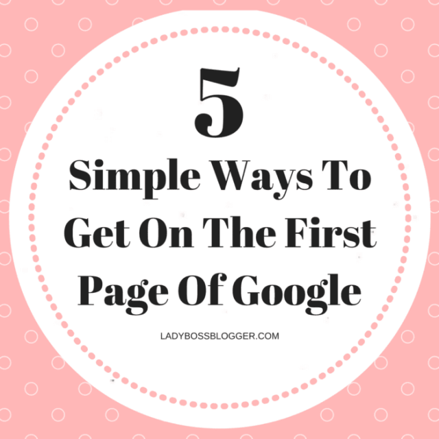 Entrepreneur resources by female entrepreneurs written by Sorilbran Stone 5 Simple Ways To Get On The First Page Of Google