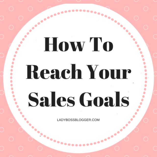 Entrepreneur resources by female entrepreneurs written by Jane Willmott How To Reach Your Sales Goals