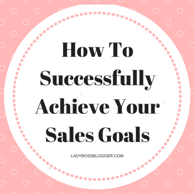 Entrepreneur resources by female entrepreneurs written by Simone Morris How To Successfully Achieve Your Sales Goals