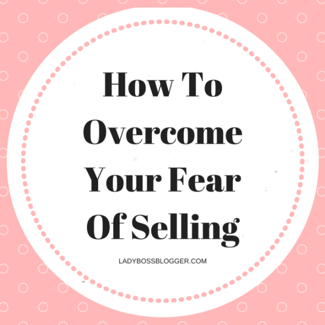 Entrepreneur resources by female entrepreneurs written by Dawn Mentzer How To Overcome Your Fear Of Selling