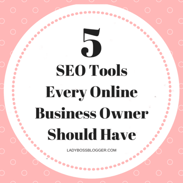 Entrepreneur resources by female entrepreneurs written by Gemma Reeves 5 SEO Tools Every Online Business Owner Should Have
