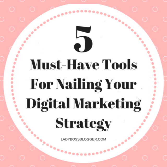 5 Must-Have Tools For Nailing Your Digital Marketing Strategy written by Emma Miller #socialmedia #digitalmedia #contentstrategy #strategy #content #digitalmarketingstrategy #business