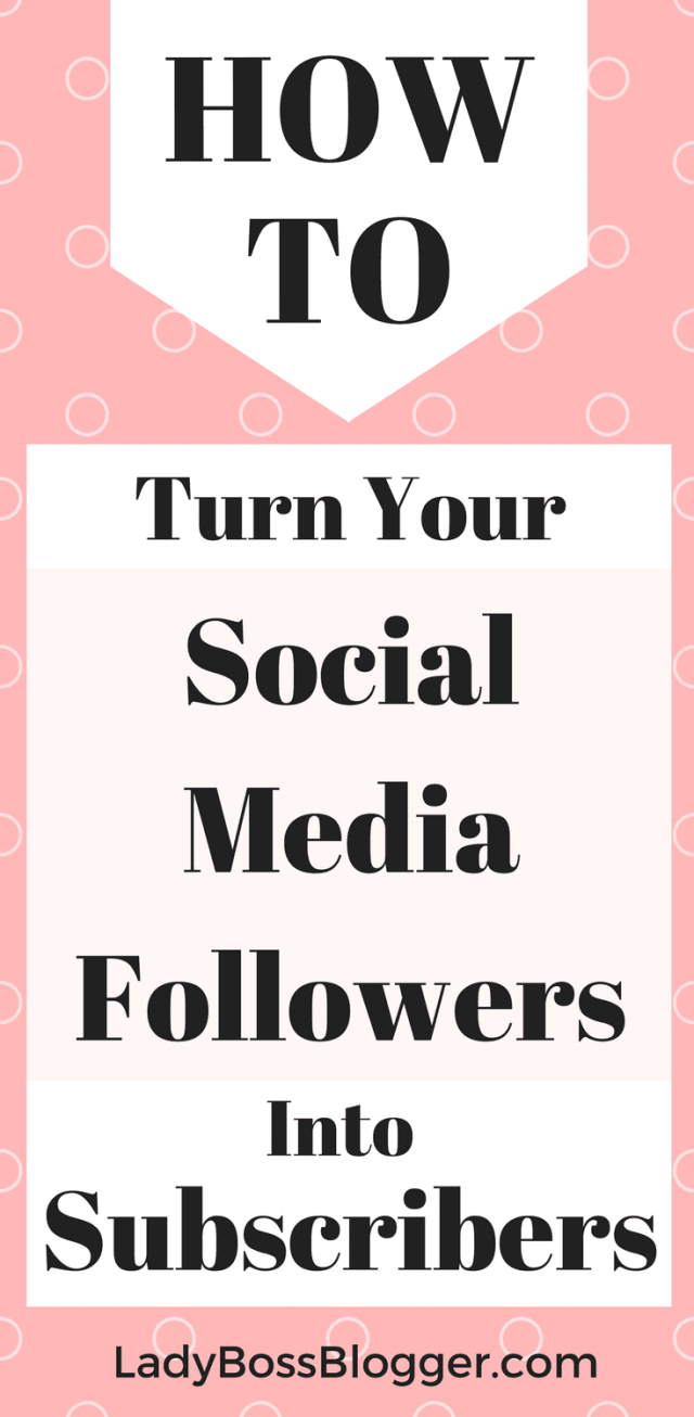 How To Turn Your Social Media Followers Into Subscribers written by Elaine Rau #subscribe #emailmarketing #emailcontent #emaillist