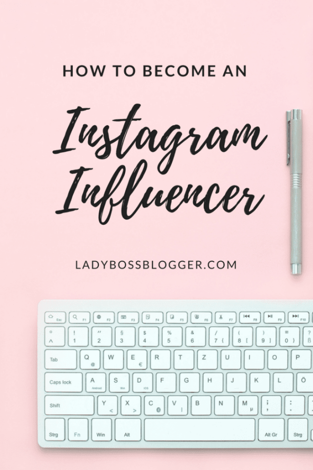 how to become an instagram influencer on ladybossblogger written by elaine rau