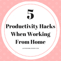 5 Productivity Hacks When Working From Home