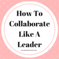 How To Collaborate Like A Leader