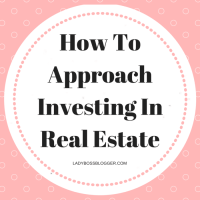 How To Approach Investing In Real Estate