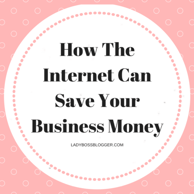 How The Internet Can Save Your Business Money guest post on ladybossbloggerHow The Internet Can Save Your Business Money guest post on ladybossblogger